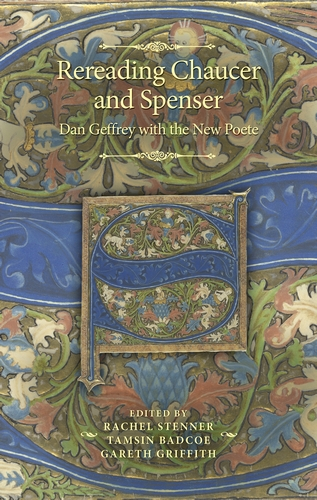 The cover of Rereading Chaucer and Spenser, ed. by Tamsin Badcoe, Gareth Griffith and Rachel Stenner