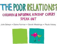 Cover of The Poor Relations: Children and Informal Kinship Carers Speak Out report